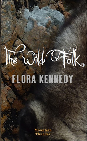 The Wild Folk by Flora Kennedy