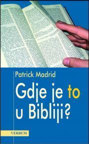 Gdje je to u Bibliji?  by  Patrick Madrid