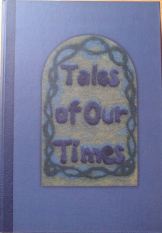 Tales of our Times by Stephanie Bradley