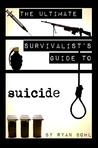 The Ultimate Survivalist's Guide to Suicide