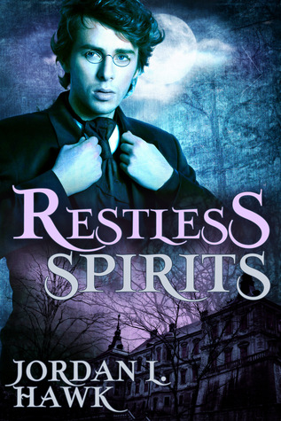 Recent Release Review: Restless Spirits (Restless Spirits #1) by Jordan L. Hawk