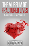 The Museum of Fractured Lives Omnibus