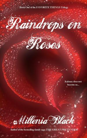 Raindrops on Roses by Millenia Black