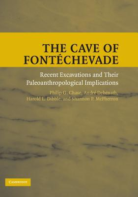 The Cave of Font Chevade: Recent Excavations and Their Paleoanthropological Implications Philip G. Chase