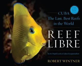 Reef Libre: Cuba the Last, Best Reefs in the World
