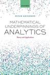 Mathematical Underpinnings of Analytics: Theory and Applications for Data Science in Customer-Facing Industries