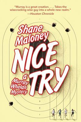 Nice Try: A Murray Whelan Mystery Shane Maloney