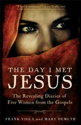 The Day I Met Jesus: The Revealing Diaries of Five Women from the Gospels