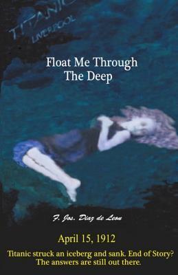 Float Me Through the Deep Frank J Diaz de Leon