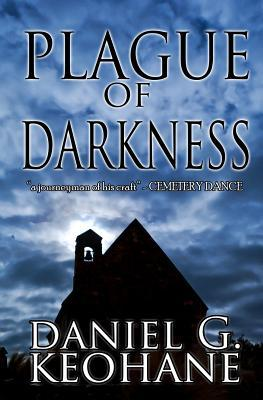 Plague of Darkness by Daniel G. Keohane