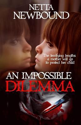 An Impossible Dilemma by Netta Newbound