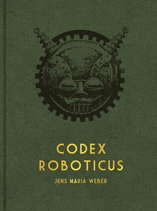 Codex Roboticus by Jens Maria Weber