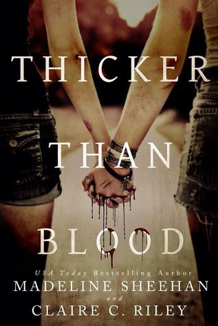 New Release:  Thicker Than Blood by Madeline Sheehan & Claire C. Riley