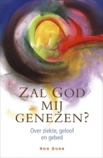 Zal God mij genezen?  by  Ronald Dunn