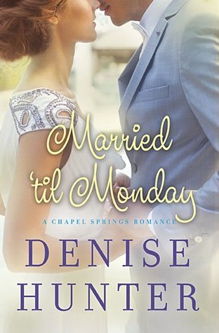 Married 'til Monday (Chapel Springs, #4)