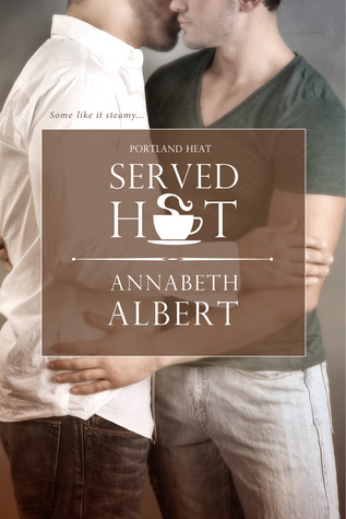 Served Hot (Portland Heat, #1)