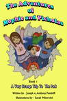 The Adventures of Mophie and Picholas: Book 1 - A Very Strange Trip To The Park