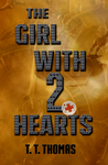 The Girl With 2 Hearts