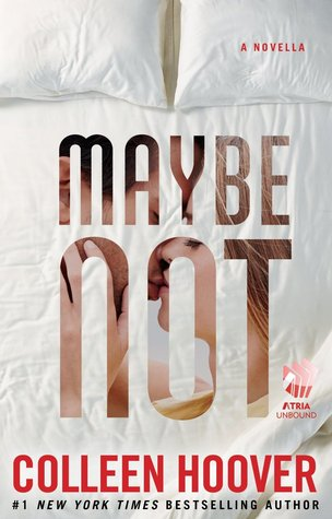 REVIEW:  5 Stars for Maybe Not by Colleen Hoover