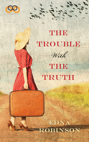 The Trouble with the Truth by Edna  Robinson