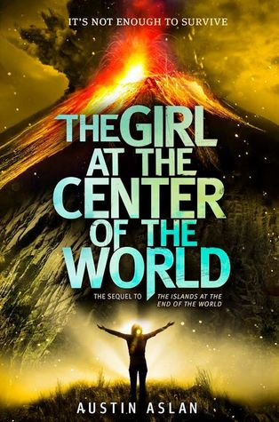 Book Cover of The Girl at the Center of the World by Austin Aslan