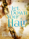 Let Down Your Hair by Fiona Price
