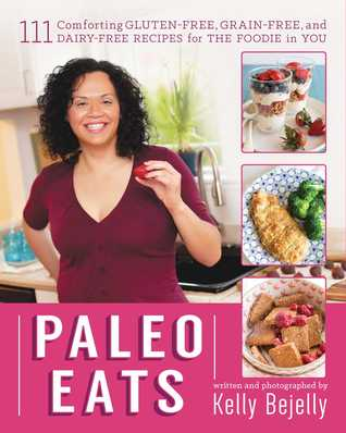 Paleo Eats by Kelly BeJelly