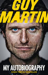 Guy Martin: When You Dead, You Dead: My Adventures as a Road Racing Truck Fitter Guy Martin