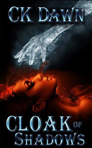 Cloak of Shadows by C.K. Dawn