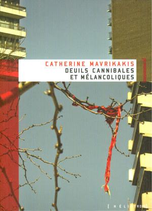 Deuils cannibales et mélancoliques  by  Catherine Mavrikakis