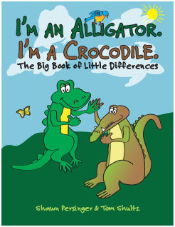 I'm an Alligator. I'm a Crocodile. by Shawn Persinger