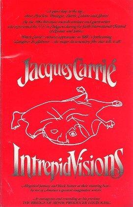 Intrepid Visions  by  Jacques Carrié
