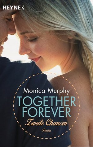 Together Forever - Zweite Chancen (One Week Girlfriend, #2)