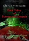Dark Tales of Sorrow and Despair
