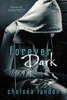 Forever Dark (Forever Love, #1)