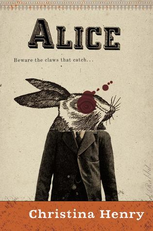 Review: Alice by Christina Henry (@jessicadhaluska, @C_Henry_Author)