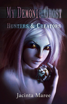 Hunters and Creators (My Demonic Ghost #3)