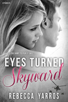 Eyes Turned Skyward (Flight & Glory, #2)