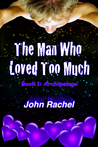 The Man Who Loved Too Much (Archipelago #1)