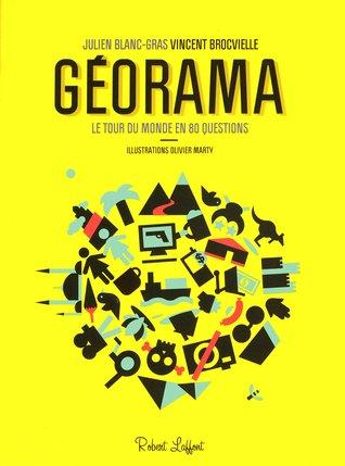Géorama: Le tour du monde en 80 questions  by  Julien Blanc-Gras
