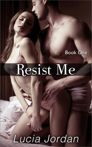 Resist Me Book 1 Lucia Jordan