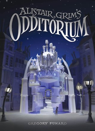 Alistair Grim's Odditorium by Gregory Funaro