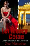 Let Mercy Come (Corpus Brides, #3)