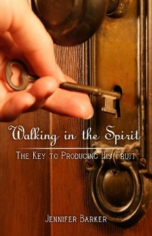 Walking in the Spirit by Jennifer  Barker