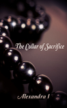 The Collar of Sacrifice: The Collar Duet, Book 2