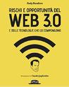 Rischi e opportunità del web 3.0 e delle tecnologie che lo compongono