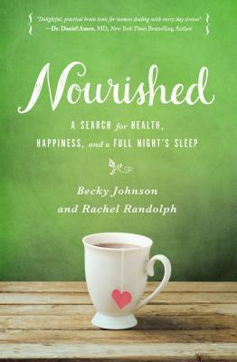 Nourished: A Search for Health, Happiness, and a Full Night S Sleep