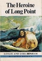 Heroine Of Long Point Leslie Benham