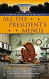 All the President's Menus by Julie Hyzy