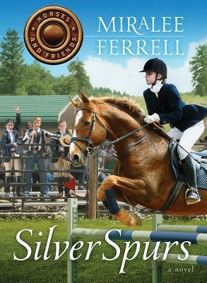Silver Spurs (Horses and Friends #2)